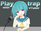 Play with trap VTuber андроид