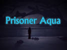 Prisoner Aqua android