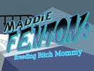 Maddie Fenton: Breeding Bitch Mommy game android